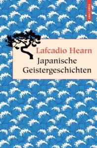 Buchumschlag Japanische Geistergeschichten von Lafcadio Hearn