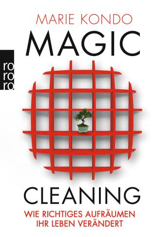 Magic Cleaning – Wie richtiges Aufräumen Ihr Leben verändert