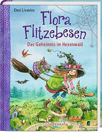 Flora Flitzebesen: Das Geheimnis im Hexenwald