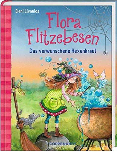 Flora Flitzebesen: Das verwunschene Hexenkraut